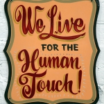 We Live For the Human Touch